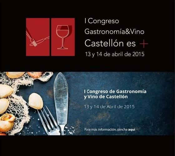 I Congreso Gastronomía & Vino Castellón es +
